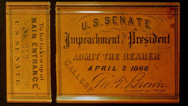 A Senate Gallery pass from the impeachment trial of President Andrew Johnson in 1868. During the impeachment proceedings against Bill Clinton, history buff Charles Litman framed the ticket with a photo of Johnson and kept it in the window of his coin shop in downtown Pittsburgh.