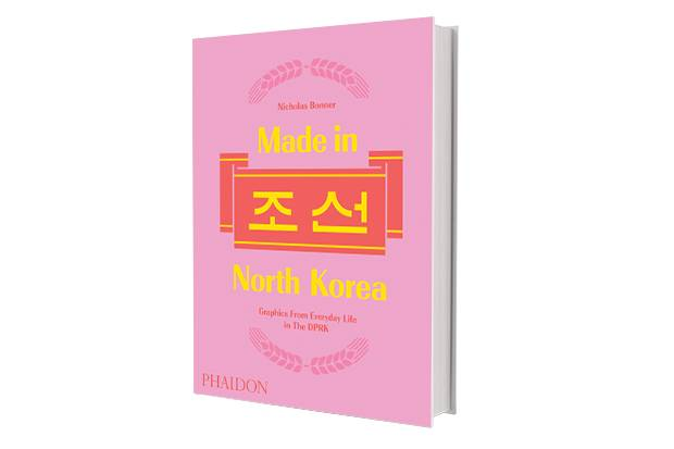 Made in North Korea by Nicholas Bonner (Phaidon), $54.95.