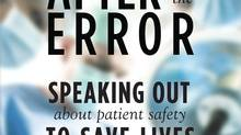 Detail of the cover of the book After the Error: Speaking Out About Patient Safety to Save Lives.