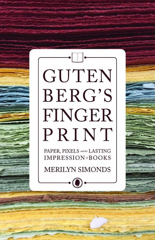 The globe 100 these are the best books of 2017 the globe and mail gutenbergs fingerprint paper pixels and the lasting impression of books by merilyn simonds ecw gutenbergs fingerprint does for our books what malvernweather Images