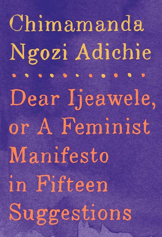 Adichie's new book is based on a 9,000-word letter she wrote to her friend about feminism.