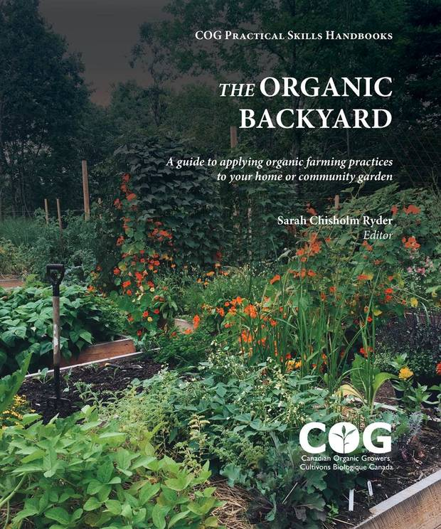 Books to guide your gardening indoors and out the globe and mail - Organic gardening practical tips ...