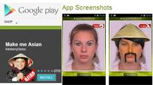 "The ""Make Me Asian"" app from developer ""KimberyDeiss"" had 55 five-star reviews at the time it was deleted, and 187 one-star reviews (users cannot give Play apps a zero). (Google Play store)"