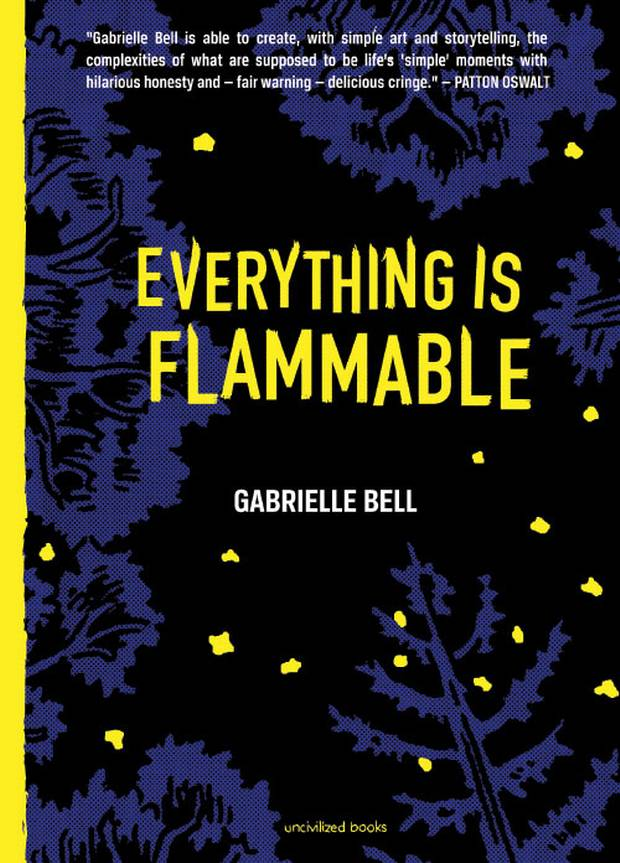 The globe 100 these are the best books of 2017 the globe and mail everything is flammable by gabrielle bell uncivilized books when her mothers house burns down in the wilderness of northern california bell travels malvernweather Images
