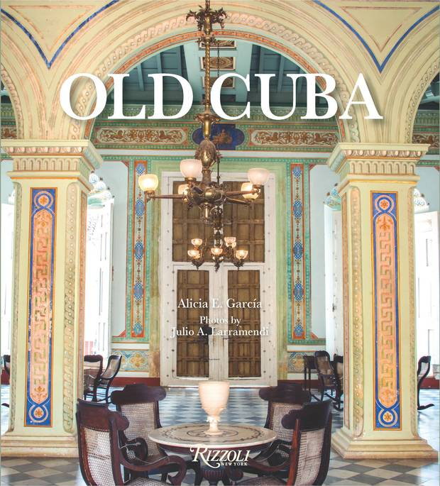 Old Cuba is a new coffee-table release from Rizzoli
