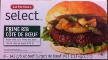The Canadian Food Inspection Agency and Cardinal Meat Specialists Ltd. are warning the public not to consume the Cardinal Select brand Prime Rib Beef Burgers because this product may be contaminated with E. coli O157:H7 bacteria. (CFIA)