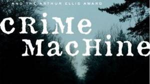 Crime Machine, by Giles Blunt, Random House Canada, 304 pages, $32