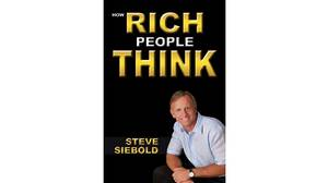 How Rich People Think. Steve Siebold