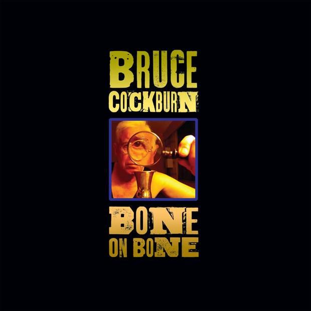 Bone on Bone is Bruce Cockburn's 33rd album.